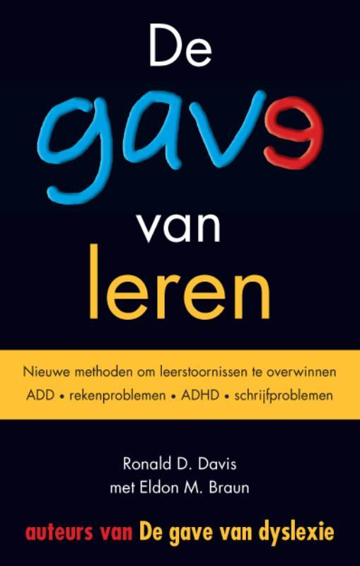 De gave van leren nieuwe methoden om leerstoornissen te overwinnen ADD, rekenproblemen, ADHD, schrijfproblemen, Ronald D. Davis, Paperback