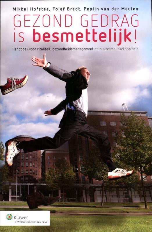 Gezond gedrag is besmettelijk handboek voor vitaliteit, gezondheidsmanagement en duurzame inzetbaarheid, Bredt, Folef, Paperback
