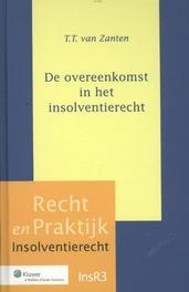 De overeenkomst in het insolventierecht Recht en Praktijk - Insolventierecht, Zanten, Thijs Tiemen van, Hardcover