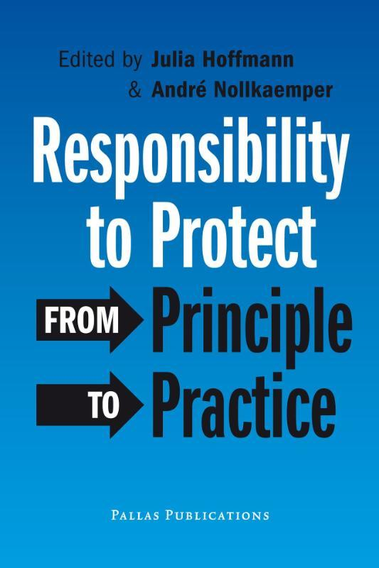 Responsibility to protect from principle to practice, Paperback