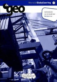 De Geo: Wereld globalisering vwo tweede fase: werkboek Bulthuis, J.H., Paperback