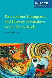 Post-colonial immigrants and identity formations in the Netherlands IMISCOE Research, Paperback