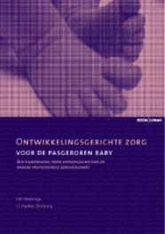 Ontwikkelingsgerichte zorg voor de pasgeboren baby een handreiking voor verpleegkundigen en andere professionele zorgverleners, J.M. Wielenga, Paperback