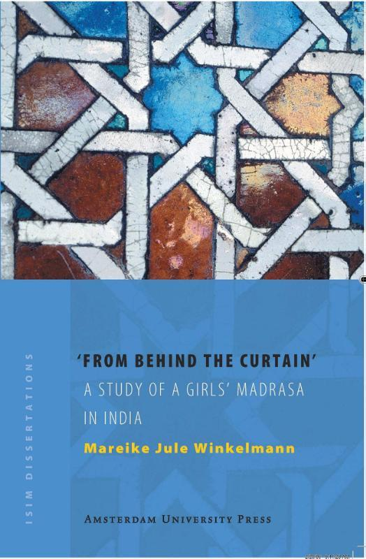 From Behind the Curtain a study of a girls' madrasa in India, Winkelmann, Mareike J., Paperback