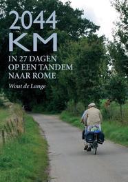2044 km in 27 dagen op een tandem naar Rome, Wout de Lange, Paperback