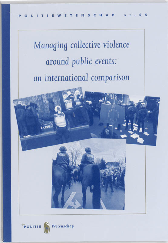 Managing collective violence around public events: an international comparison Politiewetenschap, O.M.J. Adang, Paperback