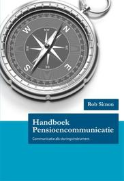 Handboek Pensioencommunicatie communicatie als sturingsinstrument, Rob Simon, Paperback