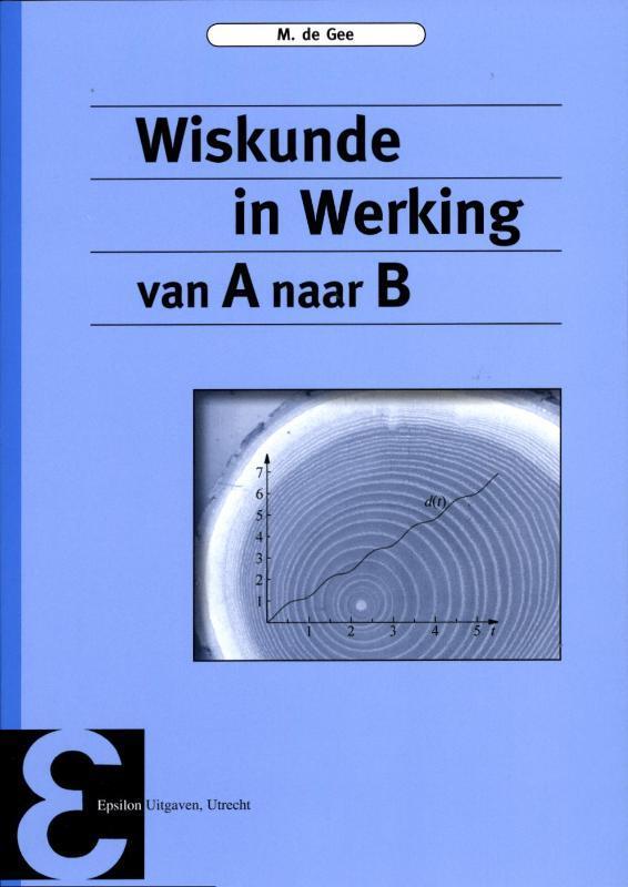 Wiskunde in werking van a naar b, M. de Gee, Paperback