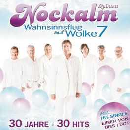 WAHNSINNSFLUG AUF WOLKE 7 30 JAHRE - 30 HITS NOCKALM QUINTETT, CD