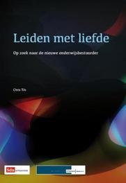Leiden met liefde op zoek naar de nieuwe onderwijsbestuurder, Paperback