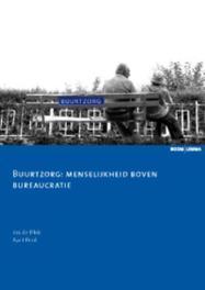 Buurtzorg: menselijkheid boven bureaucratie Zorginnovatie, Blok, Jos de, Paperback