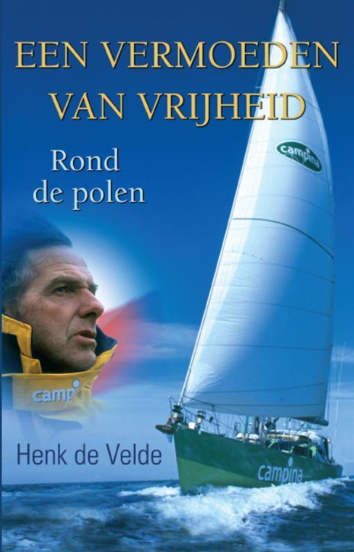 Een vermoeden van vrijheid Henk de Velde, Paperback