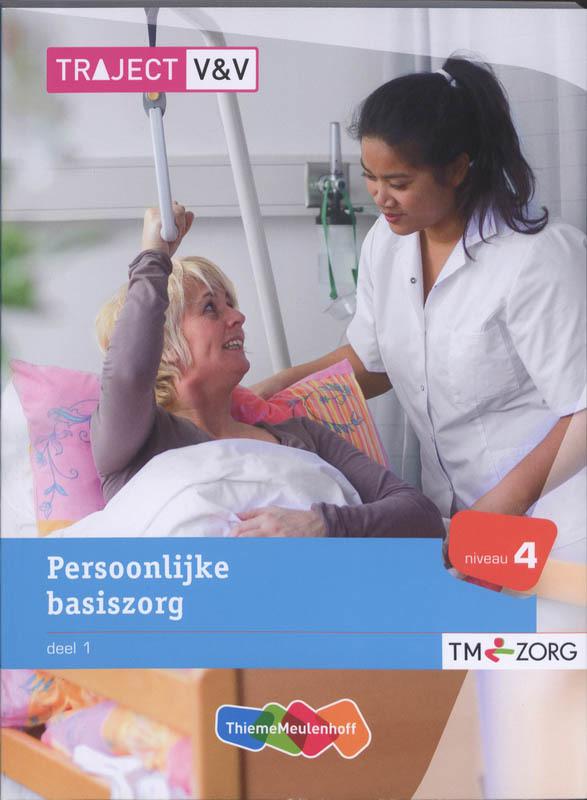 Persoonlijke basiszorg: Deel 1: Niveau 4 Traject V&V, Broeshart, C.M., Paperback