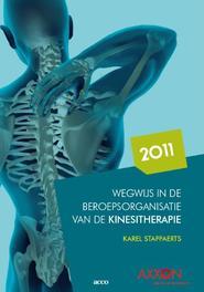 Wegwijs in de beroepsorganisatie van de kinesitherapie in Belgie  2011 Stappaerts, Karel, Paperback