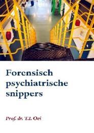 Forensisch psychiatrische snippers Oei, T.I., Paperback