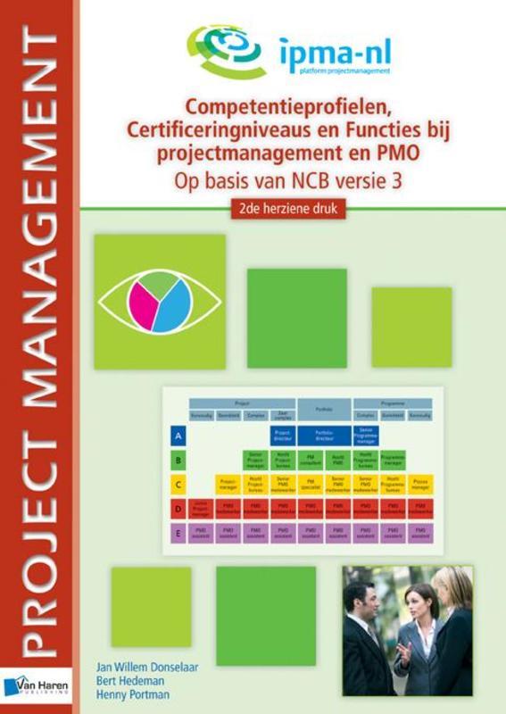 Competentieprofielen, Certificeringniveaus en Functies bij projectmanagement en PMO op basis van NCB versie 3, Jan Willem Donselaar, Paperback