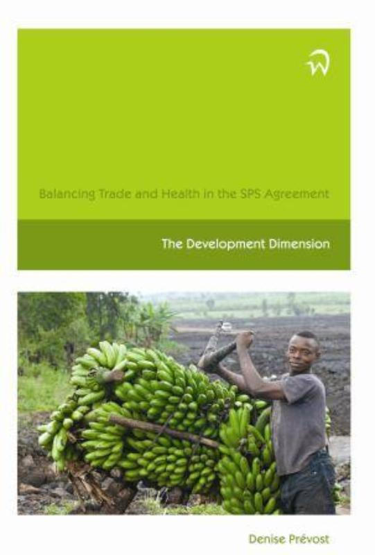 Balancing trade and health in the SPS agreement the development dimension, Prévost, D., Hardcover