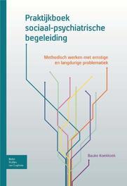 Praktijkboek sociaal-psychiatrische begeleiding methodisch werken met ernstige en langdurige problematiek, Koekkoek, B., Paperback