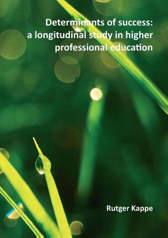 Determinants of success: a longitudinal study in higher professional education Rutger Kappe, Paperback