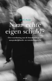 Naar echte eigen schuld? over toerekening aan de benadeelde in het aansprakelijkheids- en verzekeringsrecht, Frenk, N., Paperback
