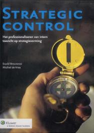 Strategic control het professionaliseren van intern toezicht op strategievorming, Breunesse, Ewald, Hardcover