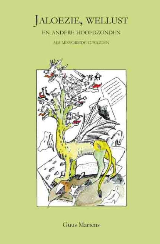 Jaloezie, wellust en andere hoofdzonden als misvormde deugden, Martens, Guus, Paperback