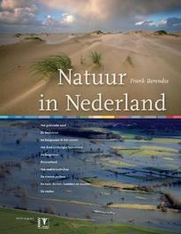Natuur in Nederland ontdek de 10 mooiste landschappen, flora & fauna, Berendse, Frank, Hardcover