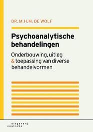 Psychoanalytische behandelingen onderbouwing, uitleg en toepassing van diverse behandelvormen, Wolf, Thijs de, Paperback