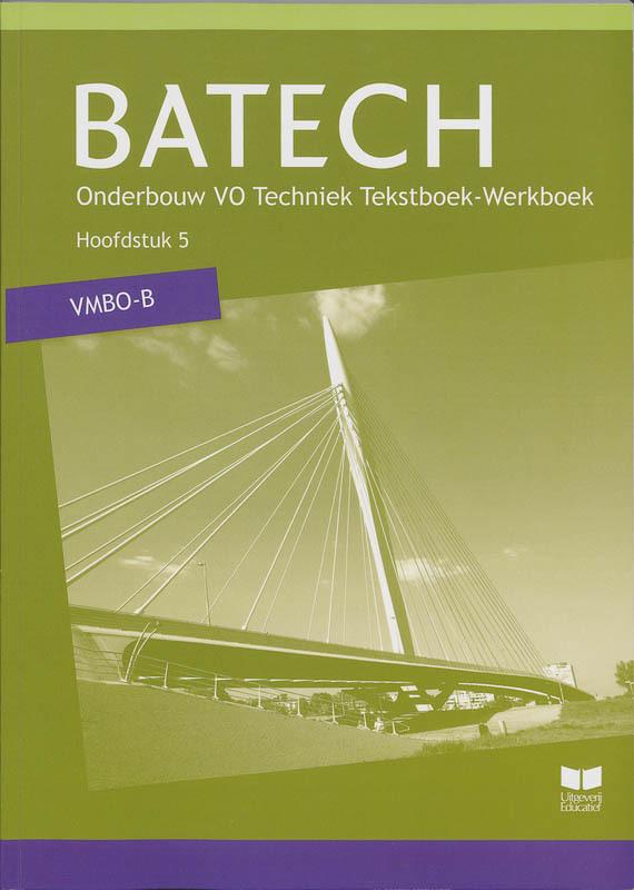 Batech VMBO-B: Hoofdstuk 5: TB/WB A.J. Boer, Paperback