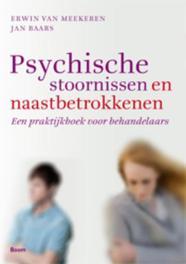 Psychische stoornissen en naastbetrokkenen een praktijkboek voor behandelaars, Erwin van Meekeren, Paperback