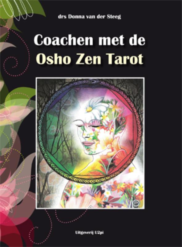 Coachen met de Osho Zen Tarot kleurrijk instrument voor bewustwording, Steeg, Donna van der, Paperback