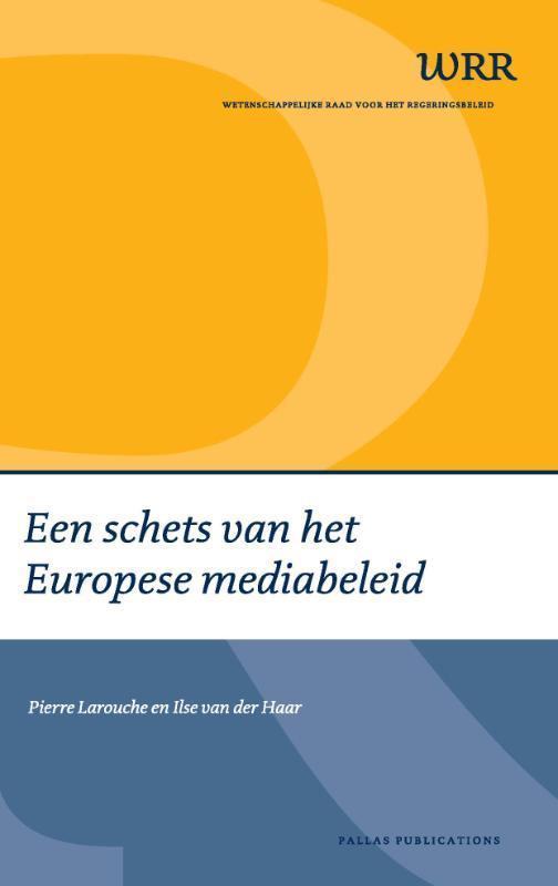 Een schets van het Europese mediabeleid WRR Webpublicaties, Larouche, Pierre, Paperback