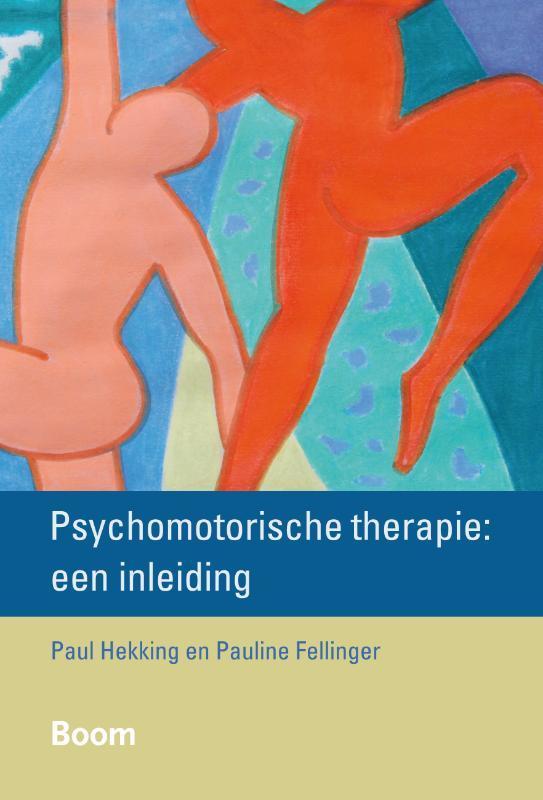 Psychomotorische therapie: een inleiding een inleiding, Hekking, Paul, Paperback