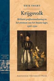 Krijgsvolk militaire professionalisering en et onstaan van het Staatse leger, 1568 - 1590, Swart, Erik, Paperback