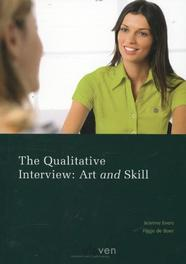 The qualitative interview art and skill, Jeanine Evers, Paperback
