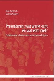 Presenteren: wat werkt echt en wat echt niet? onderbouwde adviezen over presentatietechnieken, Josje Kuenen, Paperback