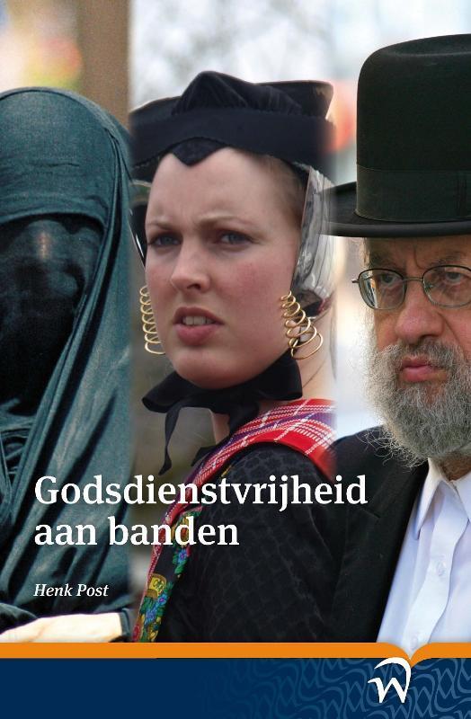 Godsdienstvrijheid aan banden Post, Henk, Paperback