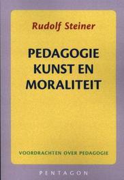 Pedagogie, kunst en moraliteit Steiner, Rudolf, Paperback