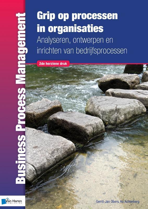 Grip op processen in organisaties analyseren, ontwerpen en inrichten van bedrijfsprocessen, Achterberg, Gerrit-Jan Obers Ko, Paperback