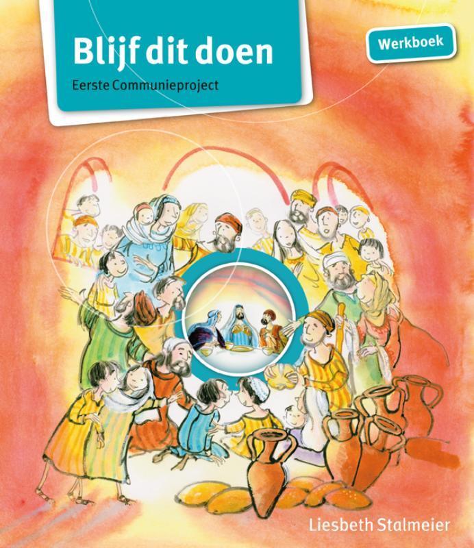 Blijf dit doen eerste communieproject : werkboek, Stalmeier, Liesbeth, Paperback