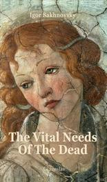 The vital needs of the dead Igor Sakhnovsky, Paperback