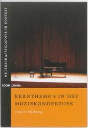 Kernthema's in het muziekonderzoek Wetenschapsfilosofie in context, Vincent Meelberg, Paperback