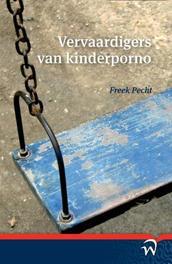 Vervaardigers van kinderporno Pecht, Freek, Paperback