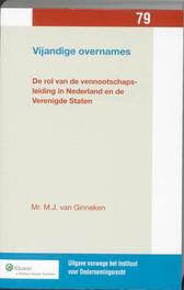 Vijandige overnames de rol van de vennootschapsleiding in Nederland en de Verenigde Staten, Ginneken, M.J. van, Paperback