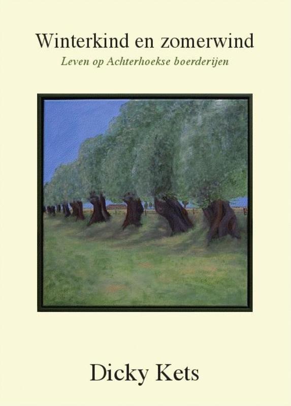 Winterkind en zomerwind leven op Achterhoekse boerderijen, D.J. Kets, Hardcover
