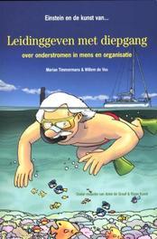 Einstein en de kunst van leidinggeven met diepgang over onderstromen in mens en organisatie, Timmermans, Marian, Paperback