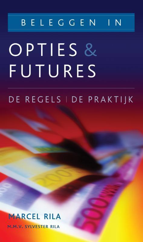 Beleggen in opties en futures de regels de praktijk, Rila, Marcel, Paperback