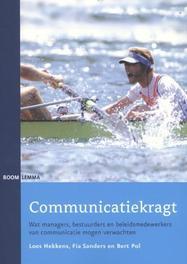 Communicatiekragt wat managers bestuurders en beleidsmedewerkers van communicatie mogen verwachten, Sanders, Fia, Paperback