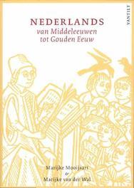 Nederlands van Middeleeuwen tot Gouden Eeuw cursus Middelnederlands en Vroegnieuwnederlands, Van der Wal, Marijke, Paperback