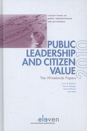Public leadership and citizen value the wineland papers 2010, Hardcover